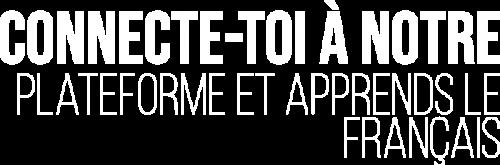 Connecte-toi-à-notre-plateforme-et-apprends-le-français